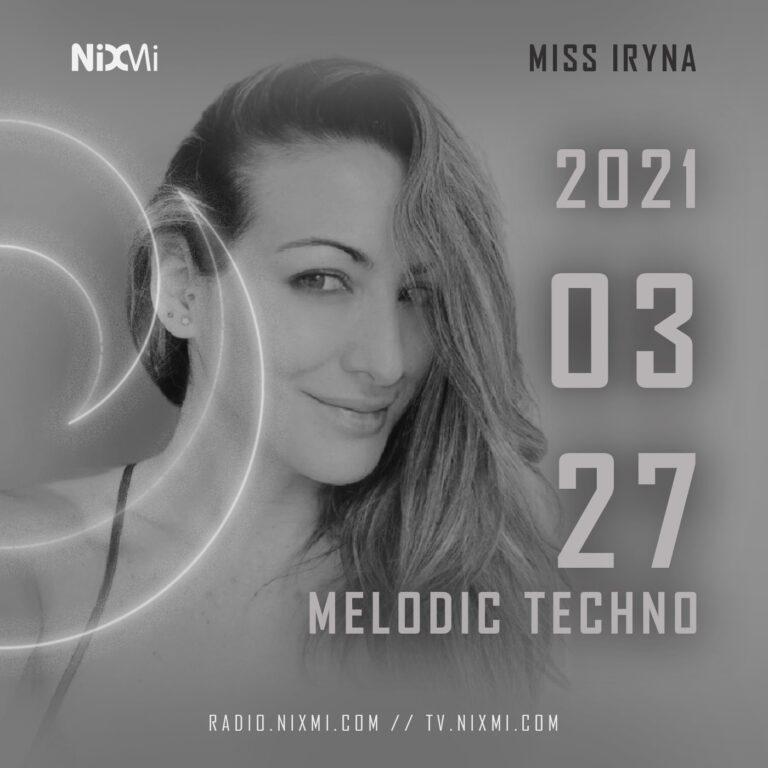 2021-03-27 – MISS IRYNA – MELODIC TECHNO