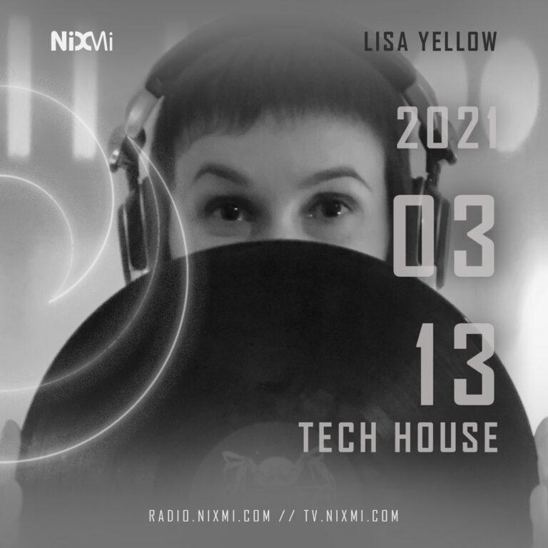2021-03-13 – LISA YELLOW – TECH HOUSE