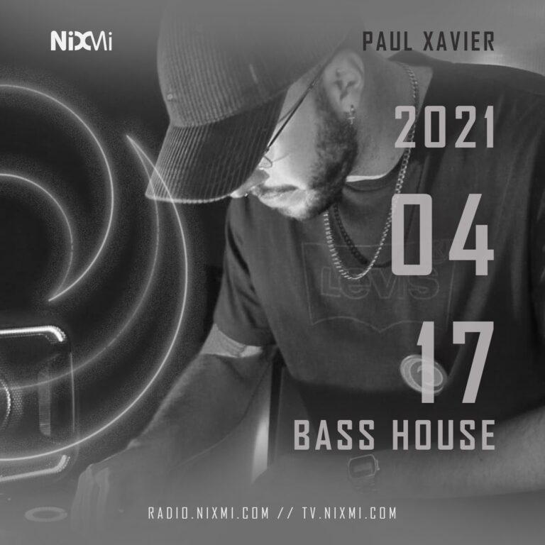 2021-04-17 – PAUL XAVIER – GHETTO BASS HOUSE